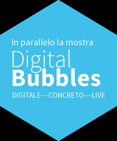 In parallelo la mostra Digital Bubbles